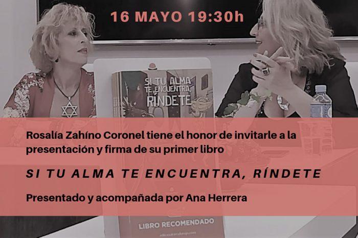 """Galia Puerto Eventos: Presentación del libro """"Si tu alma te encuentra, ríndete"""""""